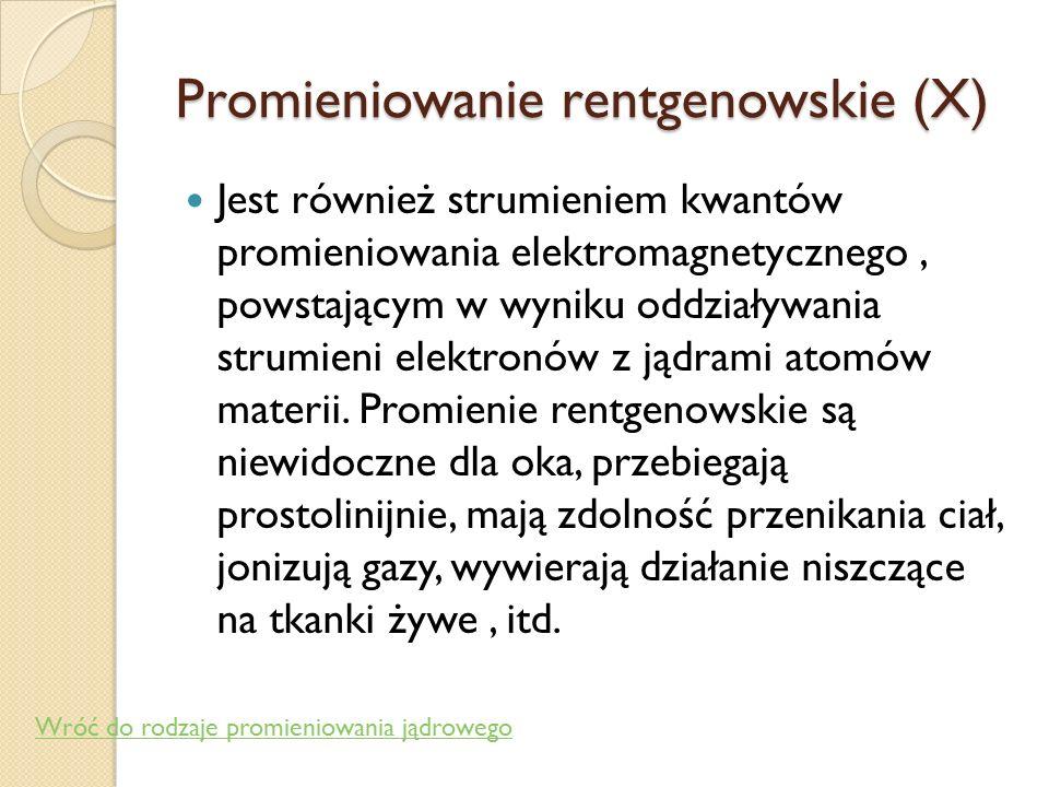 Promieniowanie gamma Jest to promieniowanie elektromagnetyczne emitowane przez jądra wzbudzonych atomów promieniotwórczych. W przeciwieństwie do promi