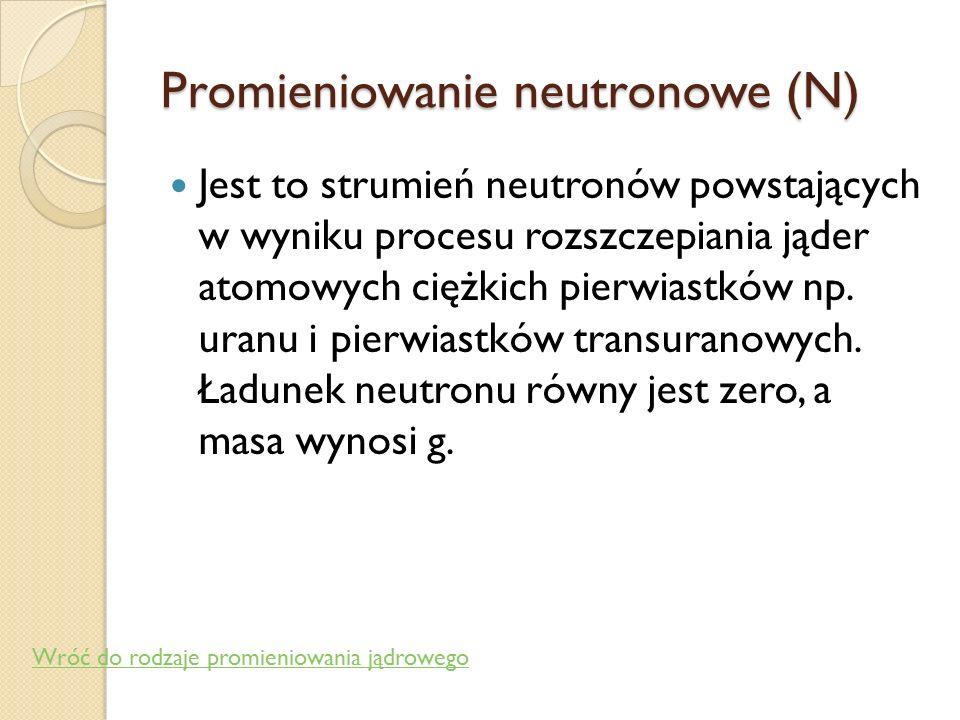 Promieniowanie rentgenowskie (X) Jest również strumieniem kwantów promieniowania elektromagnetycznego, powstającym w wyniku oddziaływania strumieni el