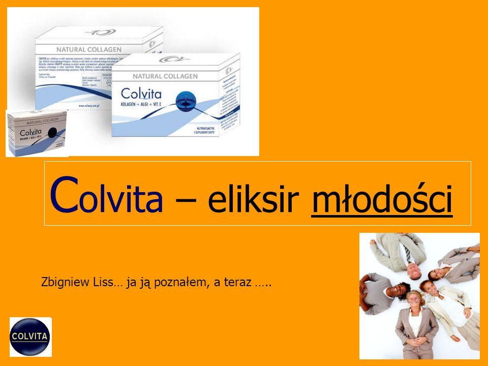 C olvita – eliksir młodości Zbigniew Liss… ja ją poznałem, a teraz …..