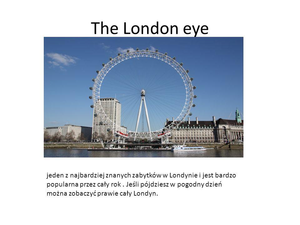 The London eye jeden z najbardziej znanych zabytków w Londynie i jest bardzo popularna przez cały rok. Jeśli pójdziesz w pogodny dzień można zobaczyć