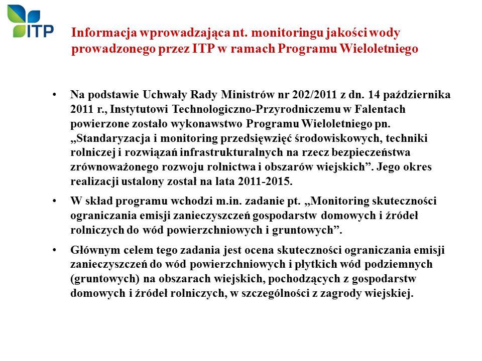 Na podstawie Uchwały Rady Ministrów nr 202/2011 z dn. 14 października 2011 r., Instytutowi Technologiczno-Przyrodniczemu w Falentach powierzone został