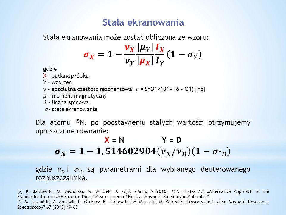 [2] K. Jackowski, M. Jaszuński, M. Wilczek; J. Phys.