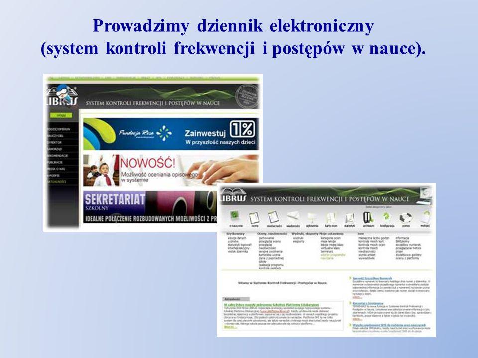 Prowadzimy dziennik elektroniczny (system kontroli frekwencji i postępów w nauce).