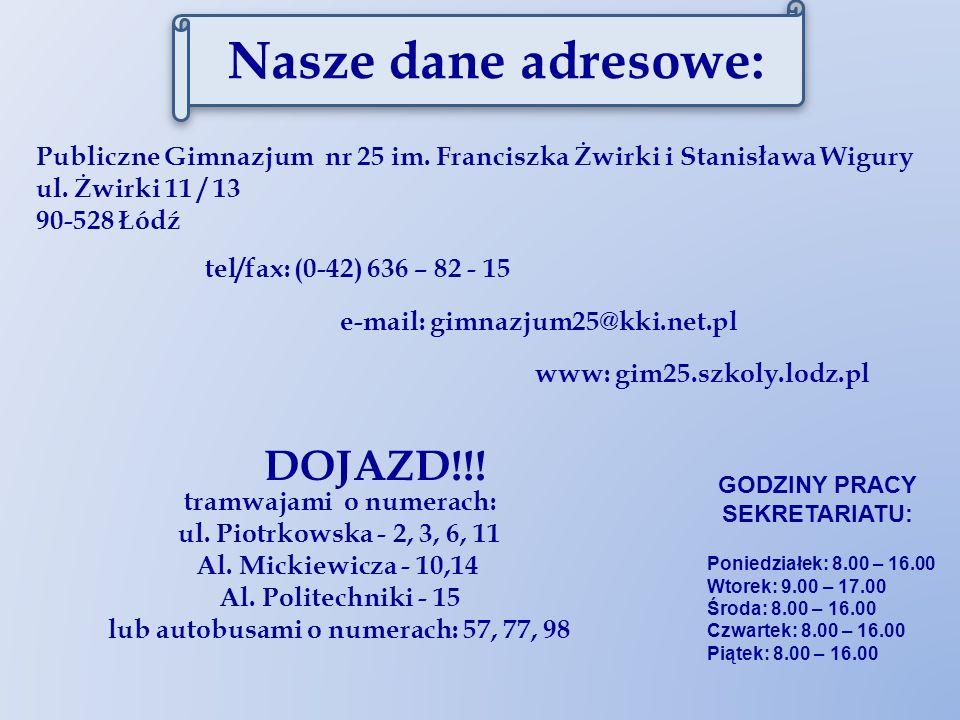 Nasze dane adresowe: Publiczne Gimnazjum nr 25 im.
