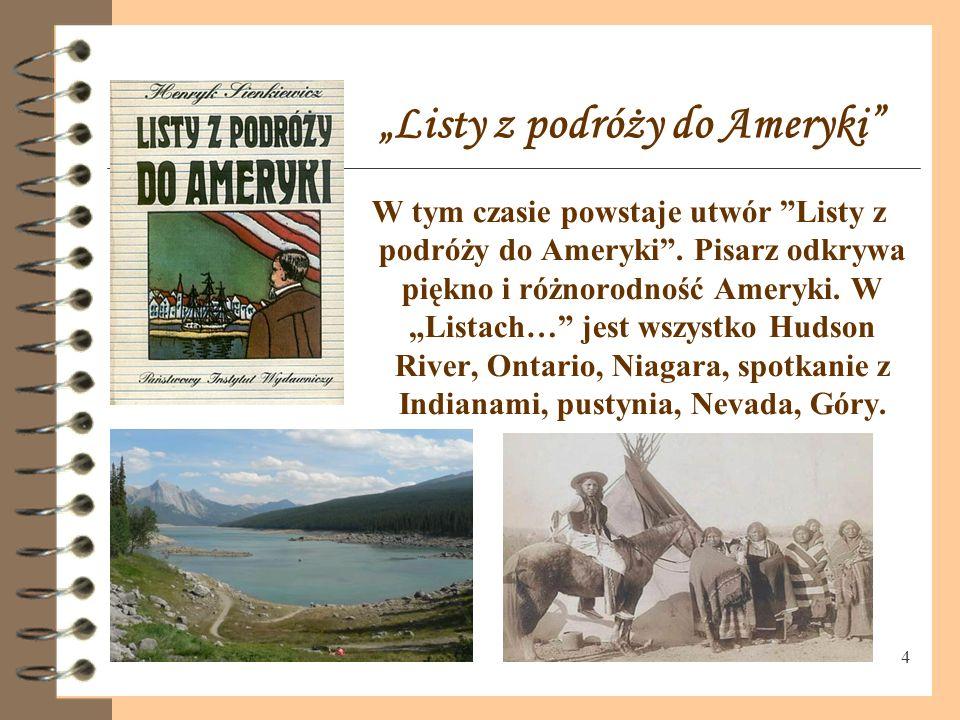 14 Powrót Pod wpływem podróży do Stanów Henryk Sienkiewicz napisał inne utwory: np.