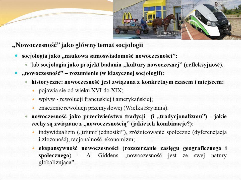 """""""Nowoczesność jako główny temat socjologii socjologia jako """"naukowa samoświadomość nowoczesności : lub socjologia jako projekt badania """"kultury nowoczesnej (refleksyjność)."""