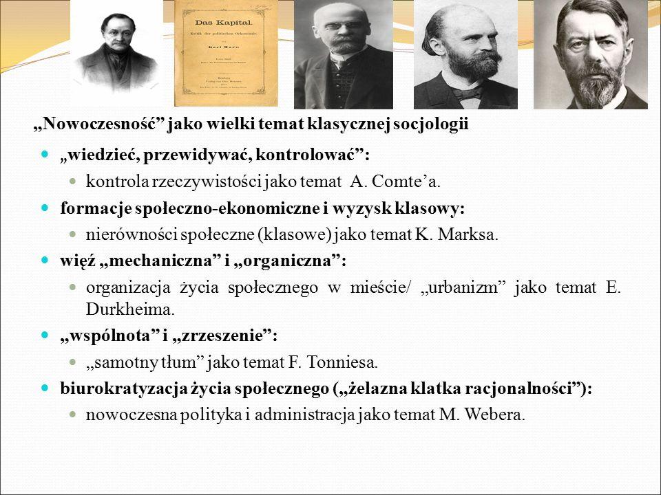 """""""Nowoczesność jako wielki temat klasycznej socjologii """" wiedzieć, przewidywać, kontrolować : kontrola rzeczywistości jako temat A."""