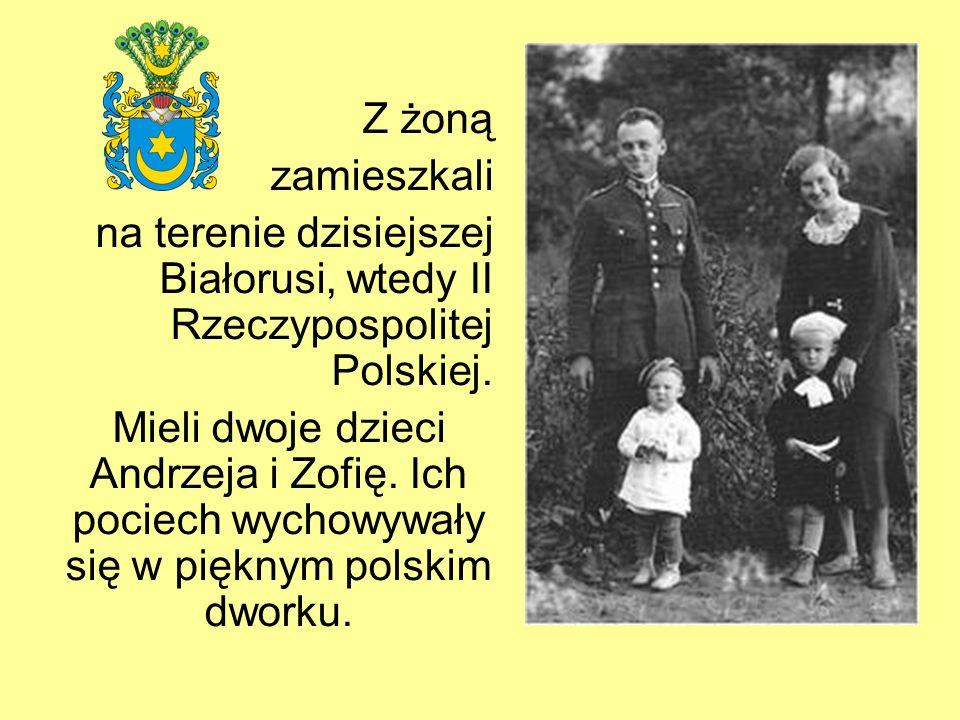 Z żoną zamieszkali na terenie dzisiejszej Białorusi, wtedy II Rzeczypospolitej Polskiej.