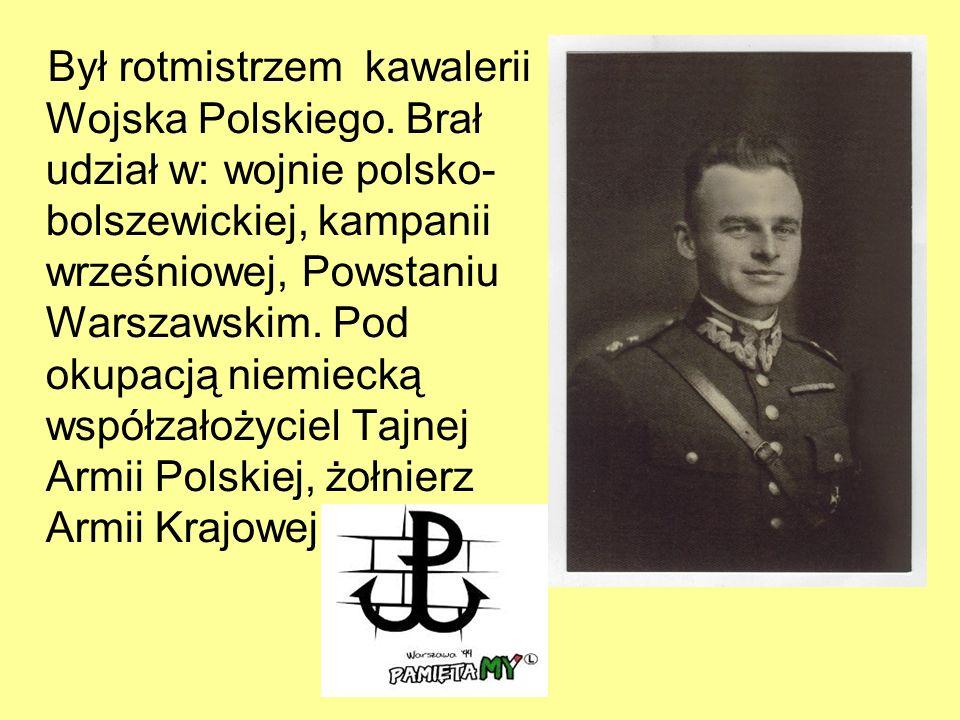 Był rotmistrzem kawalerii Wojska Polskiego.