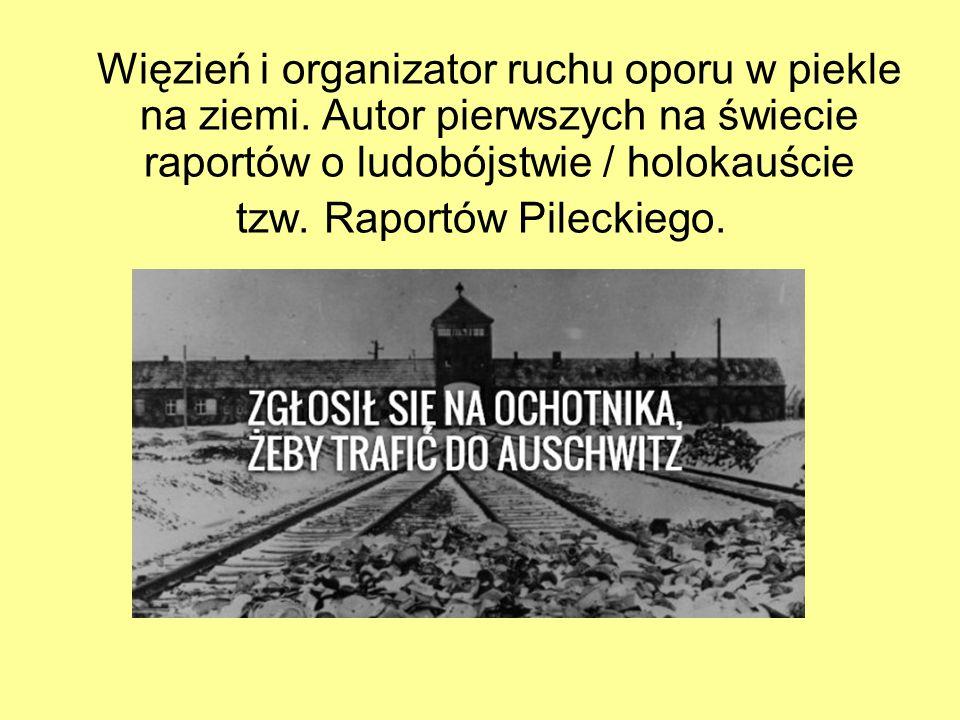 Więzień i organizator ruchu oporu w piekle na ziemi.