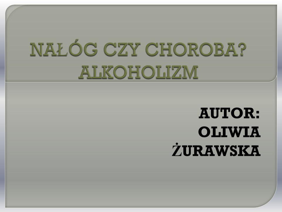 AUTOR: OLIWIA Ż URAWSKA