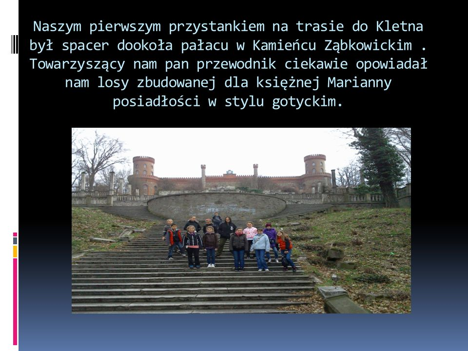 Naszym pierwszym przystankiem na trasie do Kletna był spacer dookoła pałacu w Kamieńcu Ząbkowickim.