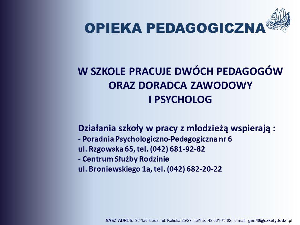 Działania szkoły w pracy z młodzieżą wspierają : - Poradnia Psychologiczno-Pedagogiczna nr 6 ul. Rzgowska 65, tel. (042) 681-92-82 - Centrum Służby Ro