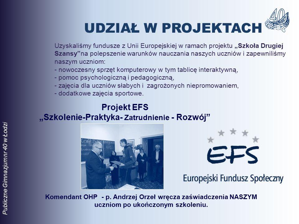 """Projekt EFS """"Szkolenie-Praktyka- Zatrudnienie - Rozwój"""" Komendant OHP - p. Andrzej Orzeł wręcza zaświadczenia NASZYM uczniom po ukończonym szkoleniu."""