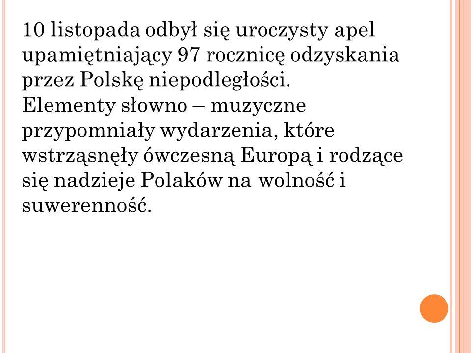 10 listopada odbył się uroczysty apel upamiętniający 97 rocznicę odzyskania przez Polskę niepodległości.