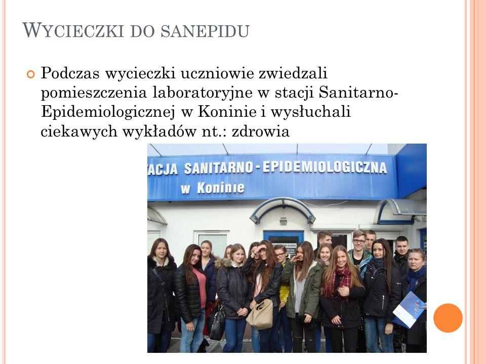 W YCIECZKI DO SANEPIDU Podczas wycieczki uczniowie zwiedzali pomieszczenia laboratoryjne w stacji Sanitarno- Epidemiologicznej w Koninie i wysłuchali ciekawych wykładów nt.: zdrowia