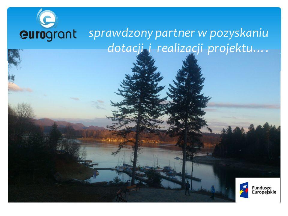sprawdzony partner w pozyskaniu dotacji i realizacji projektu….