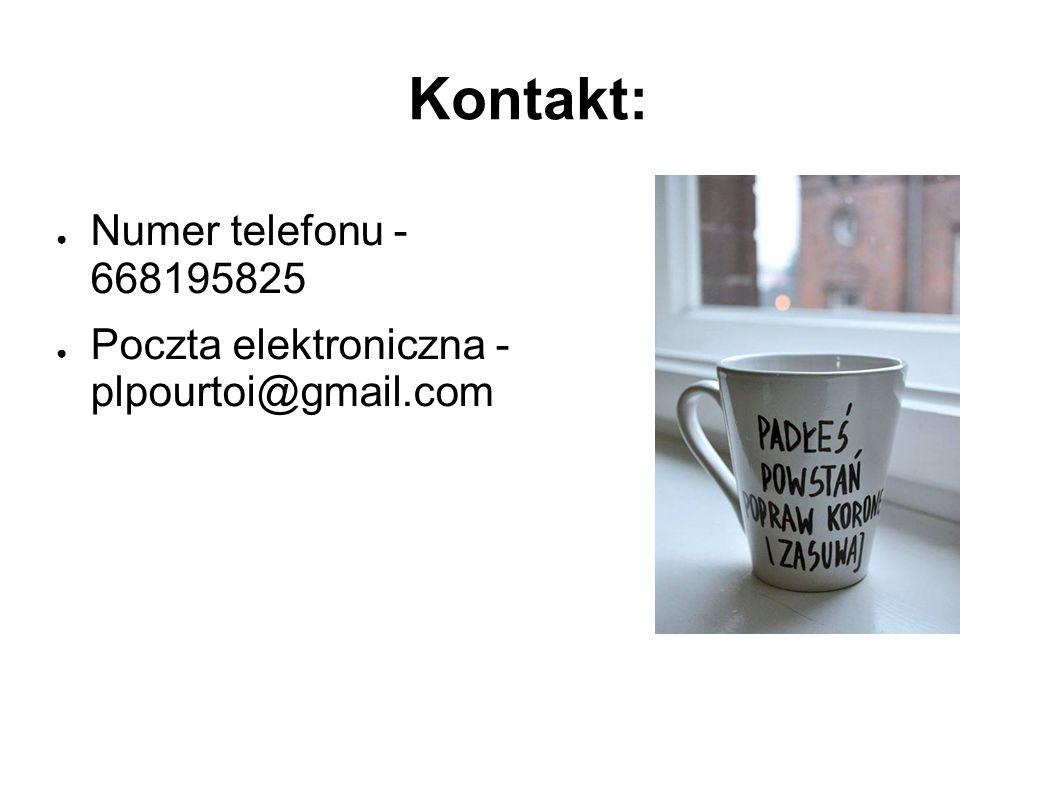 Kontakt: ● Numer telefonu - 668195825 ● Poczta elektroniczna - plpourtoi@gmail.com