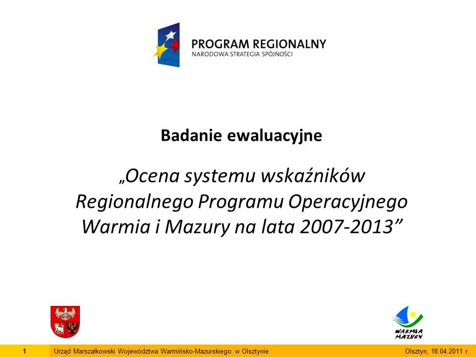 Cel główny badania: Ocena i weryfikacja systemu wskaźników RPO WiM na lata 2007-2013, pod kątem skutecznego monitorowania realizacji Programu.