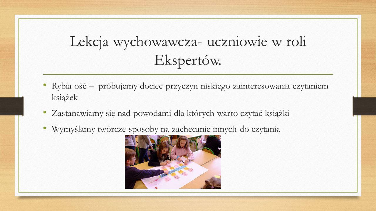 Lekcja wychowawcza- uczniowie w roli Ekspertów.