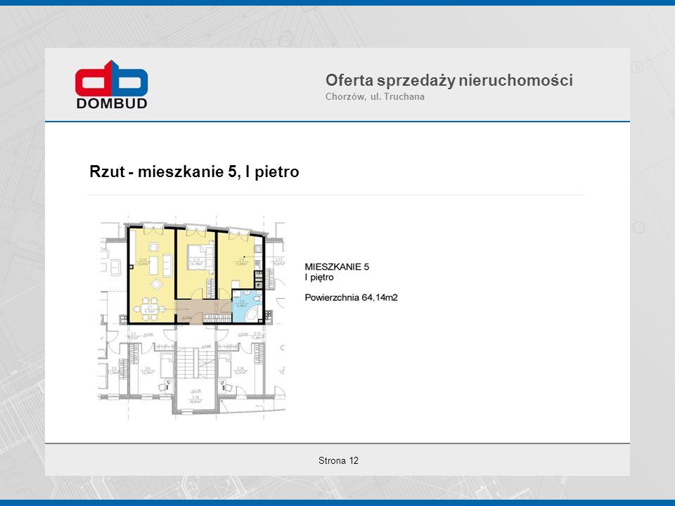 Strona 12 Rzut - mieszkanie 5, I pietro Oferta sprzedaży nieruchomości Chorzów, ul. Truchana