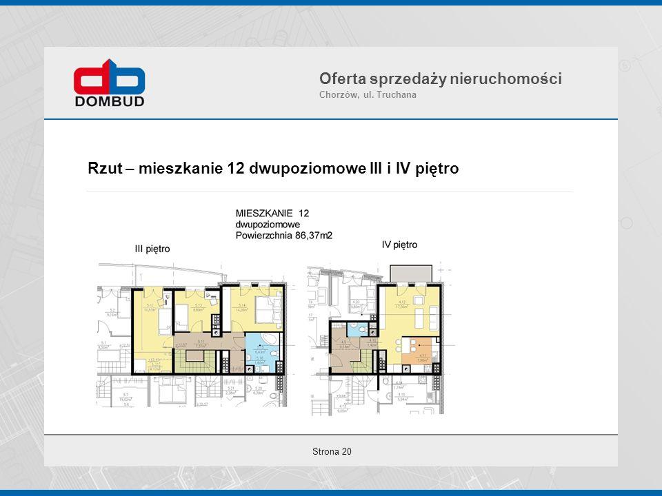 Strona 20 Rzut – mieszkanie 12 dwupoziomowe III i IV piętro Oferta sprzedaży nieruchomości Chorzów, ul. Truchana