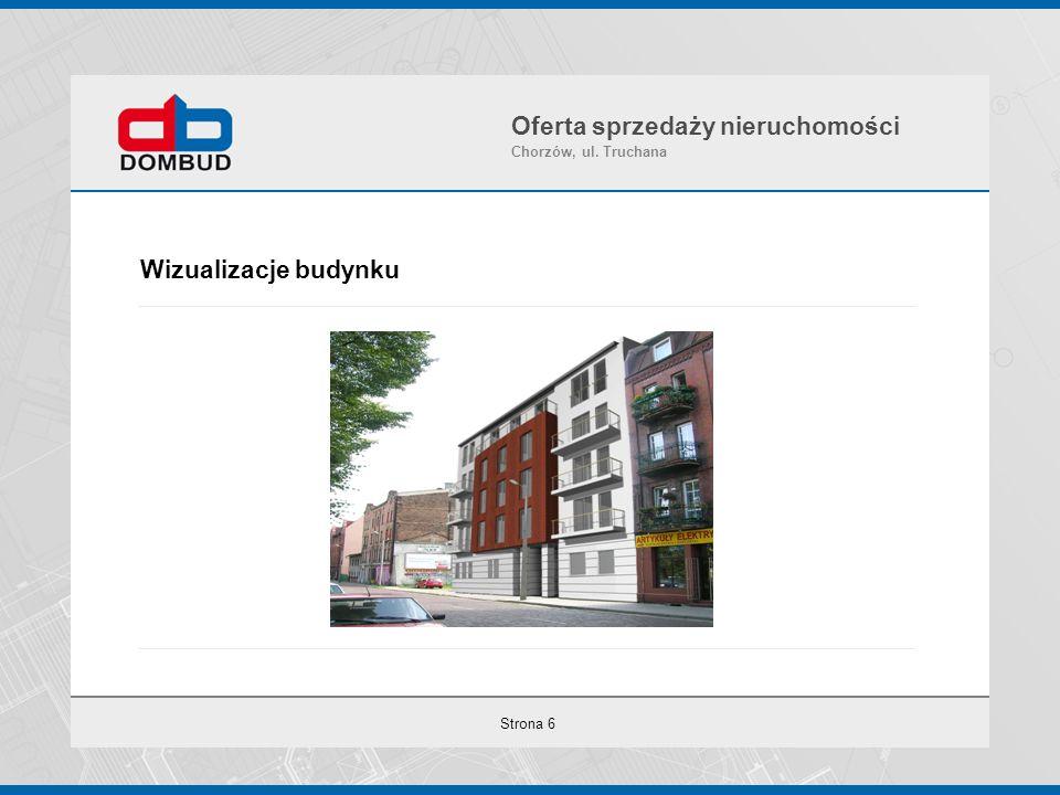 Strona 6 Wizualizacje budynku Oferta sprzedaży nieruchomości Chorzów, ul. Truchana