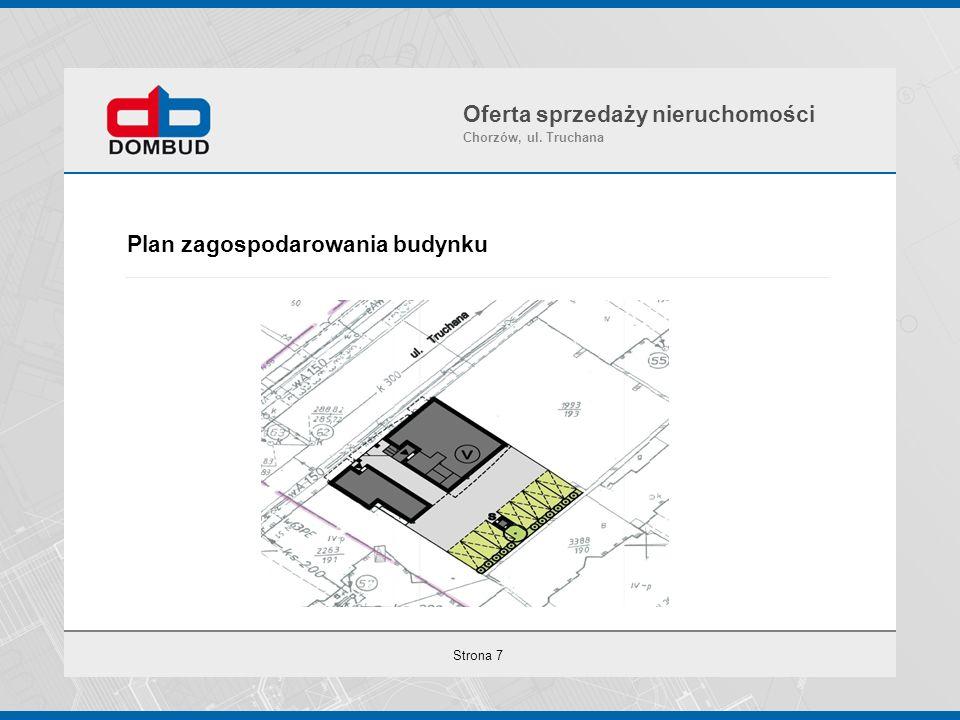 Strona 7 Plan zagospodarowania budynku Oferta sprzedaży nieruchomości Chorzów, ul. Truchana