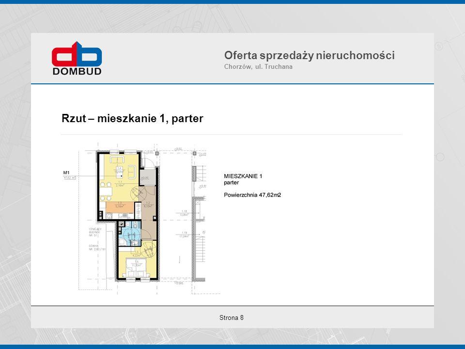Strona 8 Rzut – mieszkanie 1, parter Oferta sprzedaży nieruchomości Chorzów, ul. Truchana