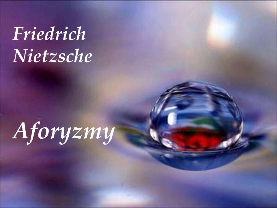 Friedrich Nietzsche Aforyzmy