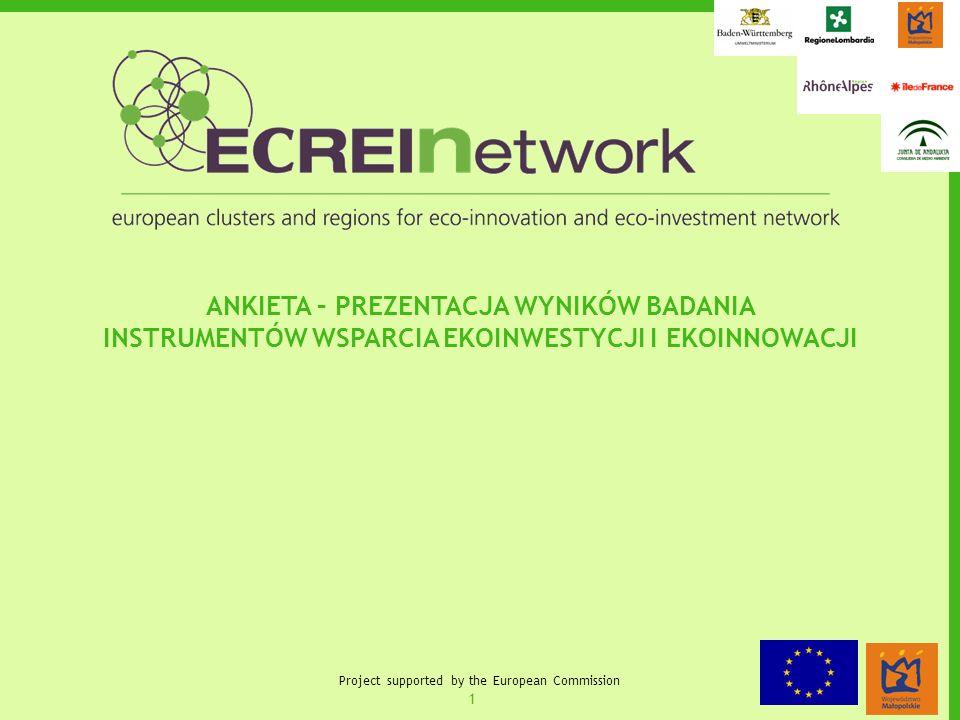 1 Project supported by the European Commission ANKIETA – PREZENTACJA WYNIKÓW BADANIA INSTRUMENTÓW WSPARCIA EKOINWESTYCJI I EKOINNOWACJI