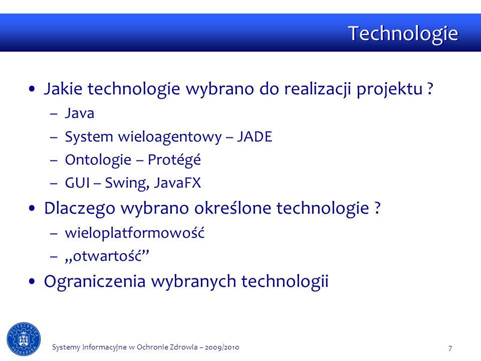 Technologie Jakie technologie wybrano do realizacji projektu .