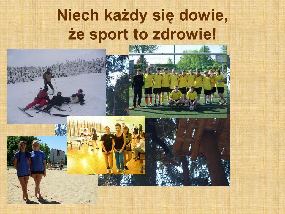 Niech każdy się dowie, że sport to zdrowie!