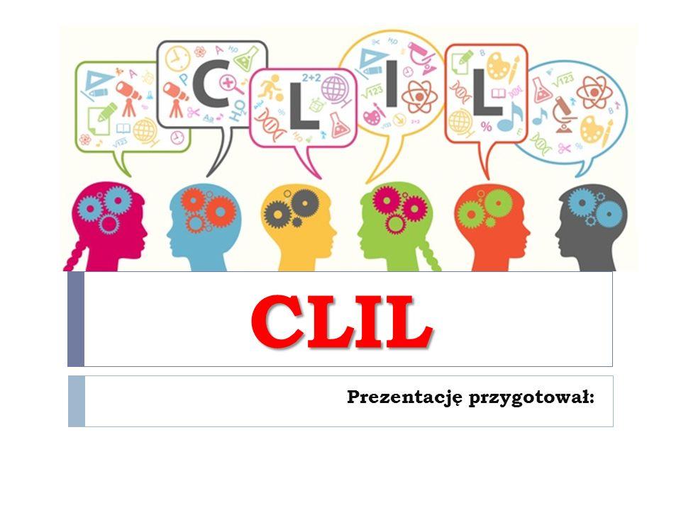 CZYM JEST CLIL. CLIL to ujednolicona nauka języka i przedmiotu.