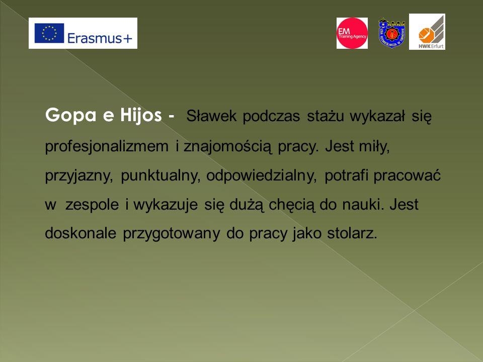 Gopa e Hijos - Sławek podczas stażu wykazał się profesjonalizmem i znajomością pracy.
