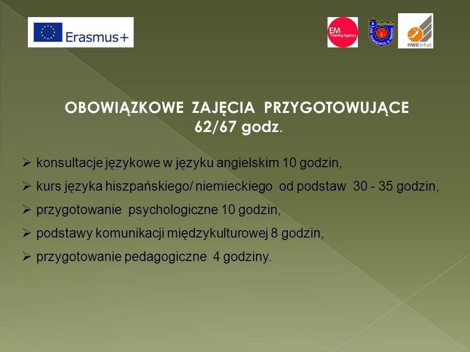 OBOWIĄZKOWE ZAJĘCIA PRZYGOTOWUJĄCE 62/67 godz.  konsultacje językowe w języku angielskim 10 godzin,  kurs języka hiszpańskiego/ niemieckiego od pods
