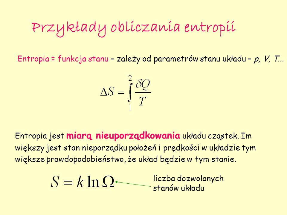 Entropia gazu doskonałego Entropia 1 mola gazu w stanie opisanym przez wynosi.