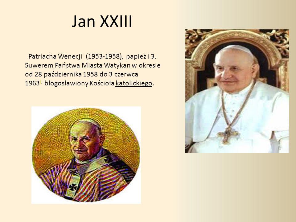 Jan XXIII Patriacha Wenecji (1953-1958), papież i 3.