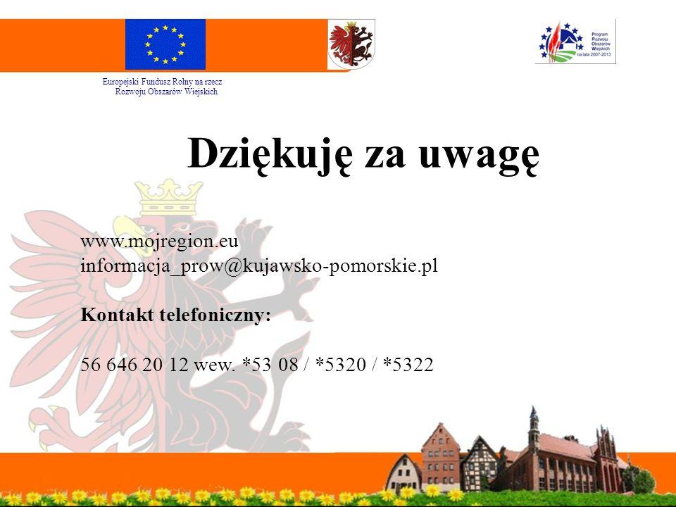 Dziękuję za uwagę www.mojregion.eu informacja_prow@kujawsko-pomorskie.pl Kontakt telefoniczny: 56 646 20 12 wew.