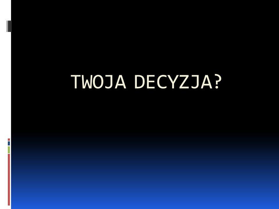 TWOJA DECYZJA