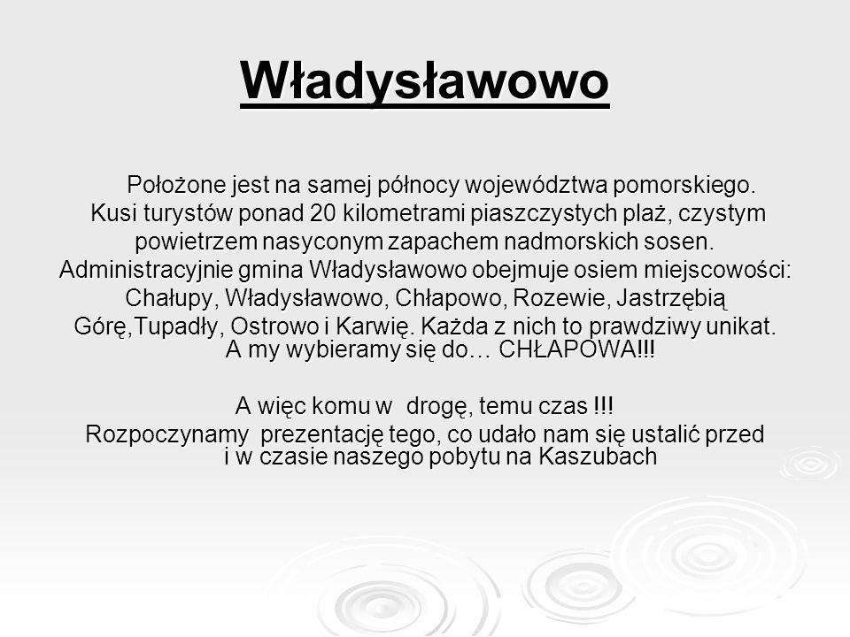 Władysławowo Położone jest na samej północy województwa pomorskiego.