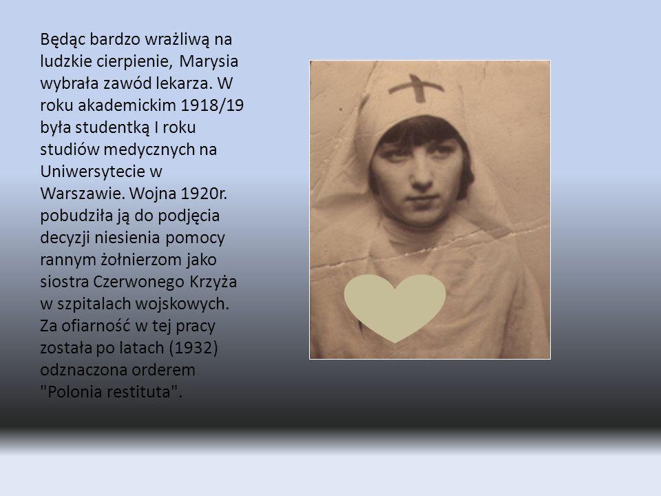 Będąc bardzo wrażliwą na ludzkie cierpienie, Marysia wybrała zawód lekarza. W roku akademickim 1918/19 była studentką I roku studiów medycznych na Uni