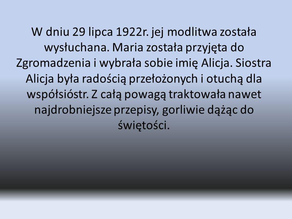 W dniu 29 lipca 1922r. jej modlitwa została wysłuchana.