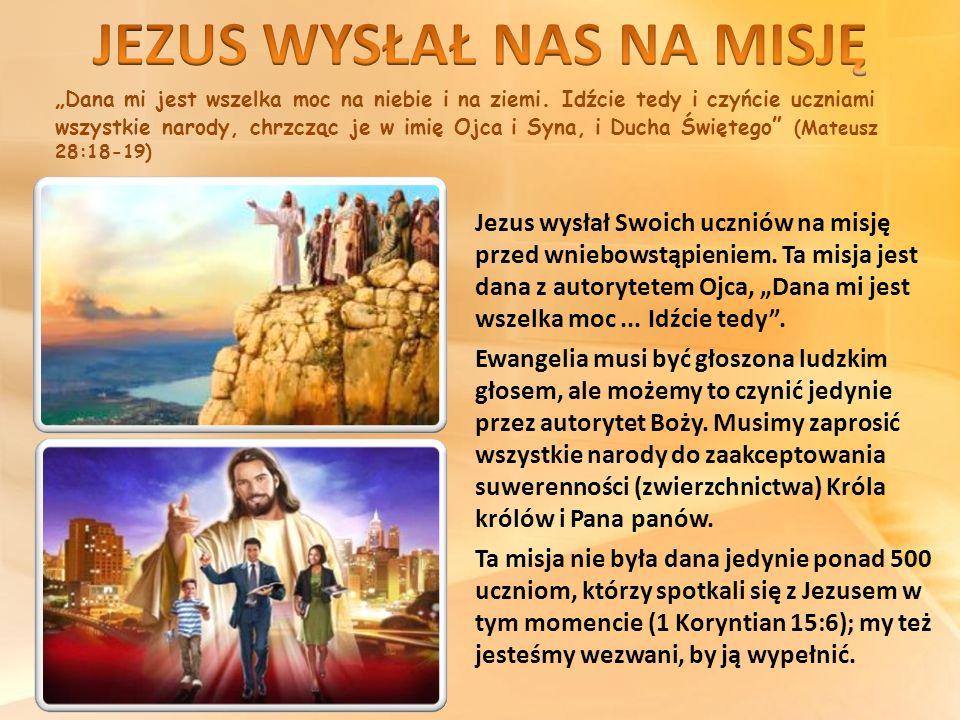 """"""" Dana mi jest wszelka moc na niebie i na ziemi. Idźcie tedy i czyńcie uczniami wszystkie narody, chrzcząc je w imię Ojca i Syna, i Ducha Świętego """" ("""