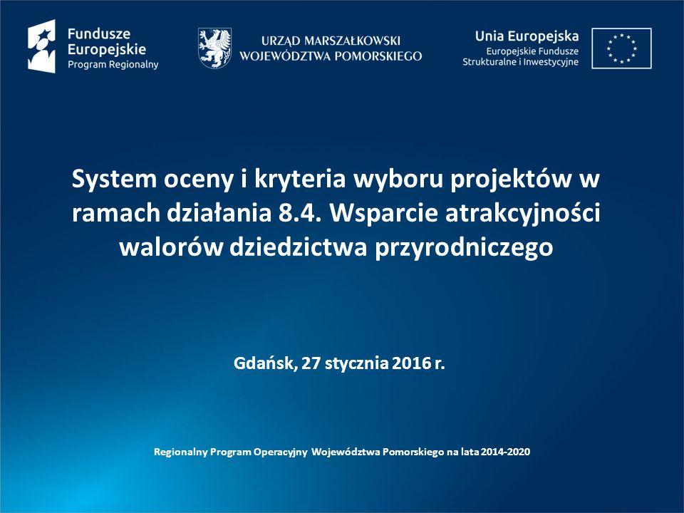 System oceny i kryteria wyboru projektów w ramach działania 8.4. Wsparcie atrakcyjności walorów dziedzictwa przyrodniczego Regionalny Program Operacyj