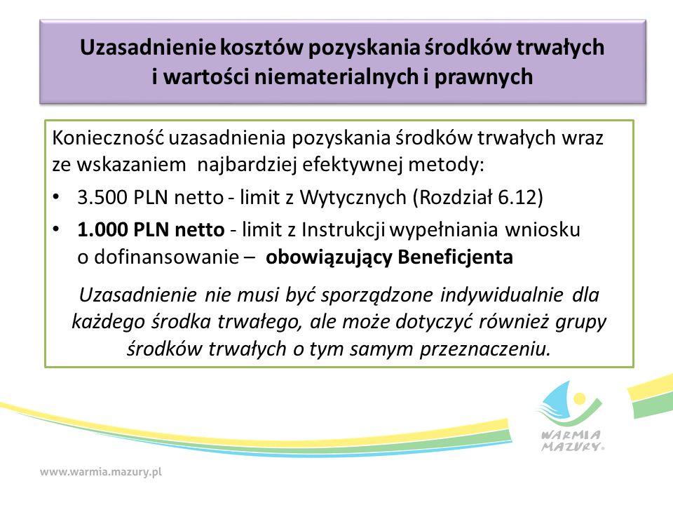 Konieczność uzasadnienia pozyskania środków trwałych wraz ze wskazaniem najbardziej efektywnej metody: 3.500 PLN netto - limit z Wytycznych (Rozdział