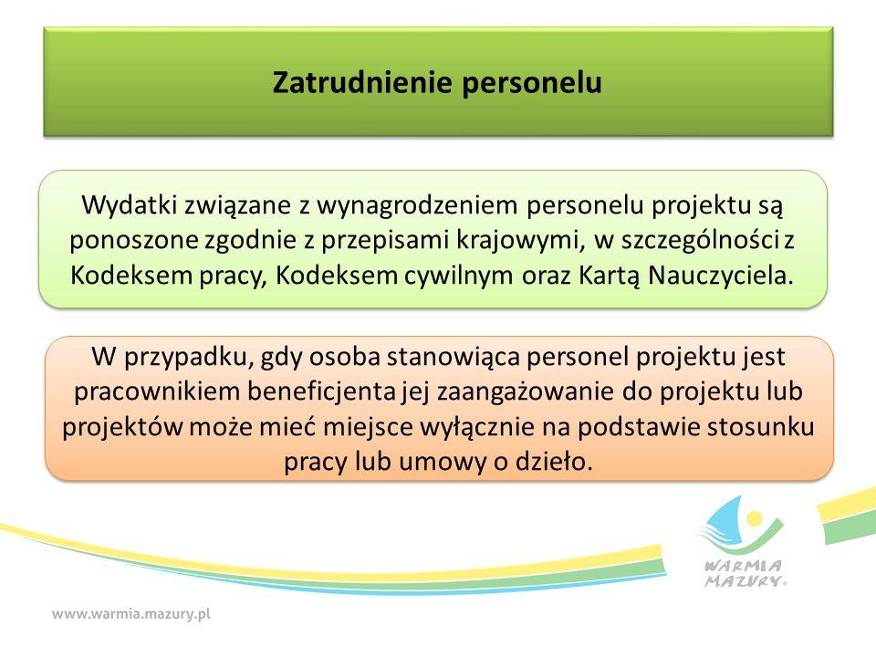 Zatrudnienie personelu W przypadku, gdy osoba stanowiąca personel projektu jest pracownikiem beneficjenta jej zaangażowanie do projektu lub projektów
