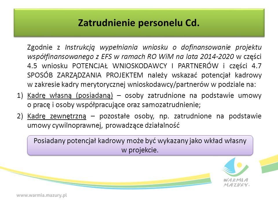 Zatrudnienie personelu Cd. Posiadany potencjał kadrowy może być wykazany jako wkład własny w projekcie. Zgodnie z Instrukcją wypełniania wniosku o dof