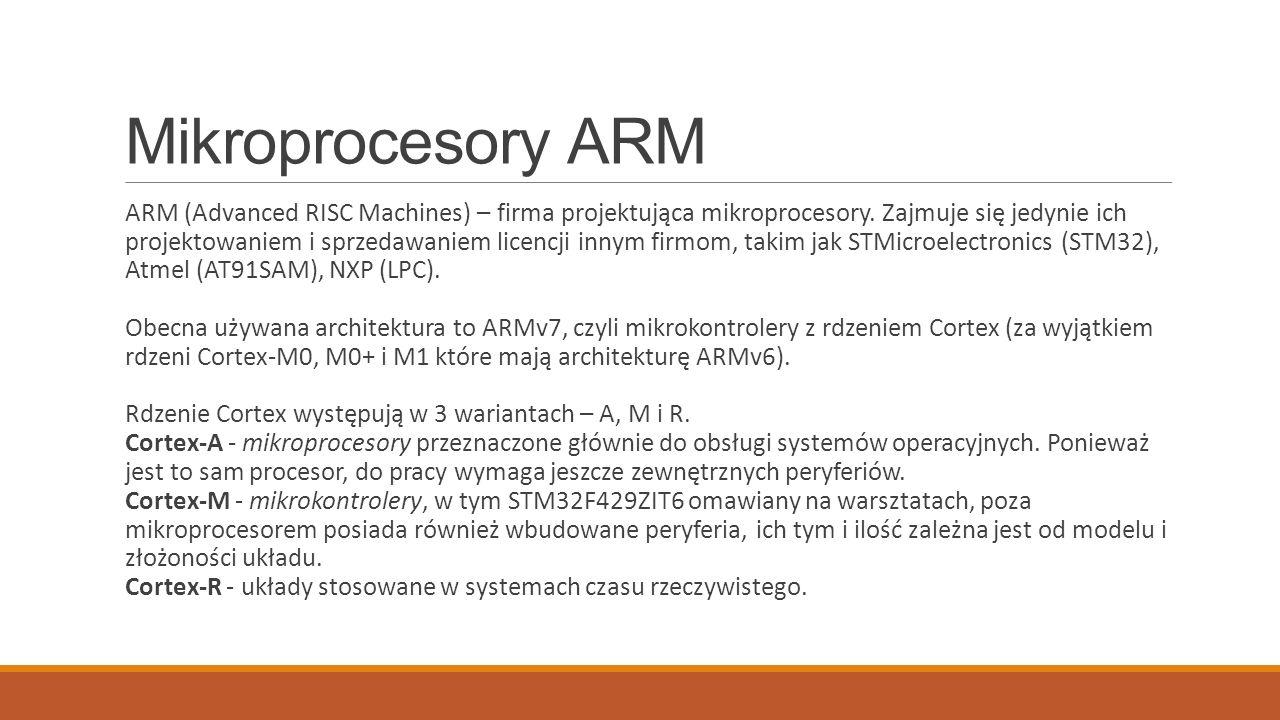 Rdzenie ARM Cortex Nazwy rdzeni procesorów z serii M: Cortex-M0/M0+ - najmniejszy i najprostszy mikroprocesor, tania 32-bitowa alternatywa dla mikrokontrolerów 8 i 16-bitowych.