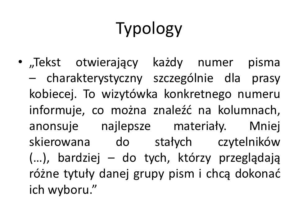 """Typology """"Tekst krótko przedstawiający stanowisko redakcji w jakiejś szczególnie ważnej dla niej sprawie, najczęściej będący głosem środowiska, którego pismo (mniej lub bardziej formalnie) jest reprezentantem."""